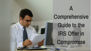 A Comprehensive Guide to the IRS Offer in Compromise